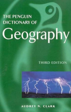 The Penguin Dictionary Of Geography by Audrey N Clark