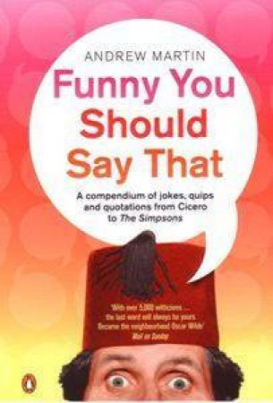 Funny You Should Say That by Andrew Martin