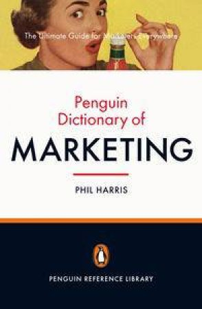 Penguin Reference Library: Penguin Dictionary of Marketing by Phil Harris