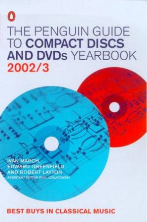 The Penguin Guide To Compact Discs And DVDs Yearbook 2002/3 by Ivan March Et Al
