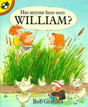 Has Anyone Here Seen William? by Bob Graham