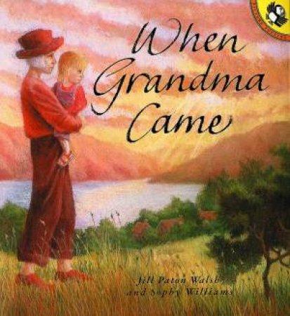 When Grandma Came by Jill Paton Walsh