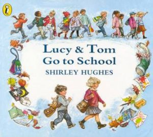 Lucy & Tom Go to School by Shirley Hughes