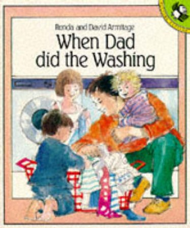 When Dad Did the Washing by Ronda Armitage
