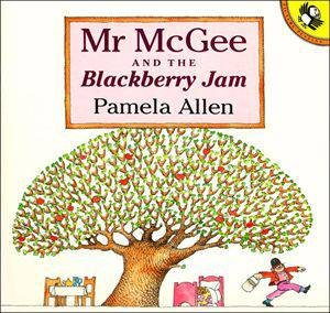 Mr McGee And The Blackberry Jam by Pamela Allen