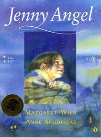 Jenny Angel by Margaret Wild & Anne Spudvilas