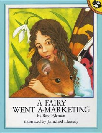 A Fairy Went-A-Marketing by Rose Fyleman