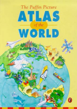 Puffin Picture Atlas Of The World by Julie Warne