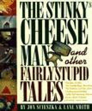 The Stinky Cheese Man by Jon Scieszka & Lane Smith