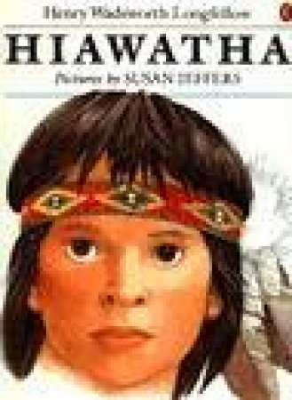 Hiawatha by Henry Wadsworth Longfellow