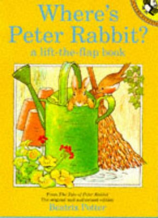 Where's Peter Rabbit: A Lift the Flap Book by Beatrix Potter