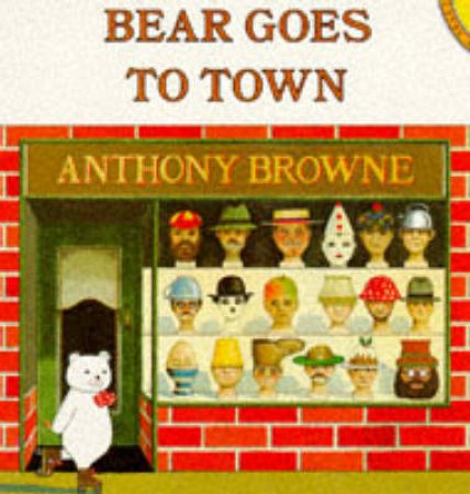 Bear Goes to Town by Anthony Browne