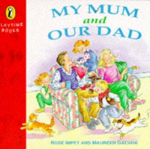 My Mum & Our Dad by Rose Impey