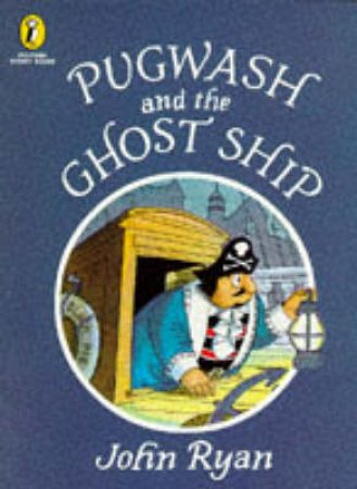 Pugwash & The Ghost Ship by John Ryan