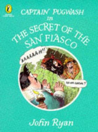 Captain Pugwash in the Secret of the San Fiasco by John Ryan
