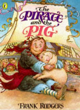 The Pirates & The Pig by Frank Rodgers