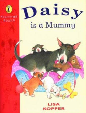 Daisy Is A Mummy by Lisa Kopper