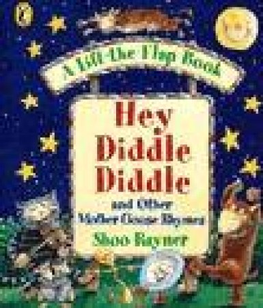 Hey Diddle Diddle: & Other Mother Goose Rhymes by Shoo Rayner