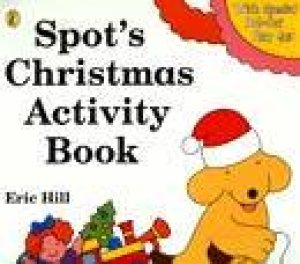 Spot's Christmas Activity Book by Eric Hill