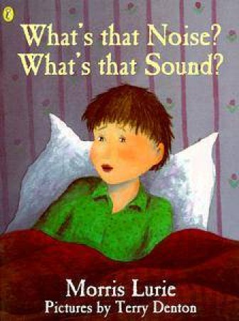 What's That Noise? What's That Sound? by Morris Lurie