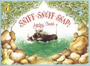 Sniff-Snuff-Snap! by Lynley Dodd