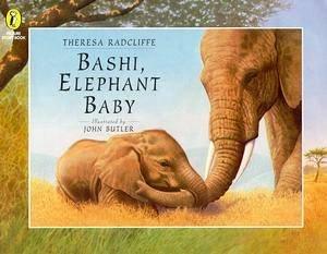 Bashi, Elephant Baby by Tessa Potter