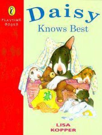 Daisy Knows Best by Lisa Kopper