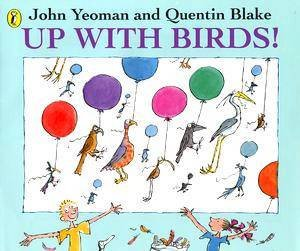 Up With The Birds! by John Yeoman