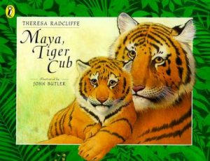 Maya, Tiger Cub by Theresa Radcliffe