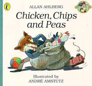 Fast Fox, Slow Dog: Chicken, Chips & Peas by Allan Ahlberg