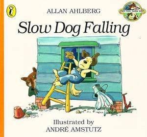 Fast Fox, Slow Dog: Slow Dog Falling by Allan Ahlberg