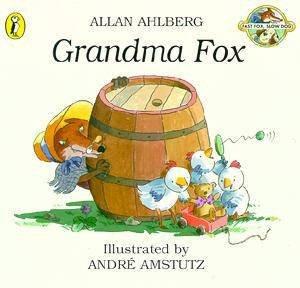 Fast Fox, Slow Dog: Grandma Fox by Allan Ahlberg