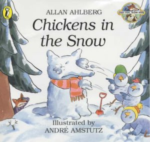 Fast Fox, Slow Dog: Chickens In The Snow by Allan Ahlberg
