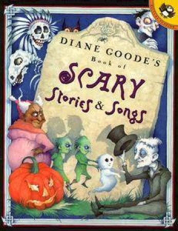 Diane Goode's Book Of Scary Stories & Songs by Diane Goode