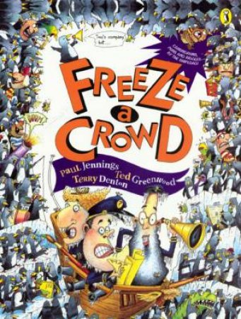 Freeze a Crowd by Paul Jennings & Ted Greenwood & Te