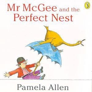 Mr McGee And The Perfect Nest by Pamela Allen