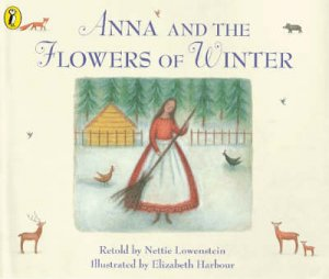 Anna And The Flowers Of Winter by Nettie Lowenstein