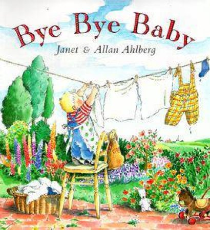 Bye Bye Baby by Janet Ahlberg