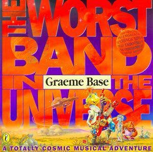 Worst Band In The Universe: A Totally Cosmic Musical Adventure by Graeme Base