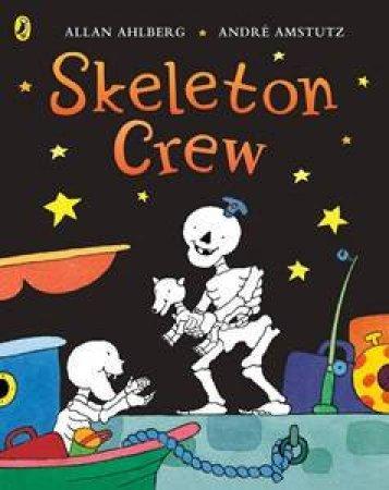 Funnybones: Skeleton Crew by Allan Ahlberg