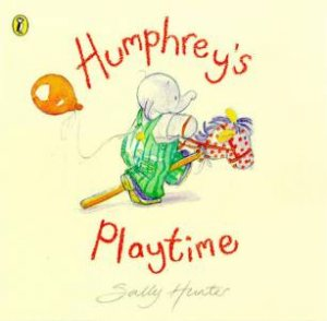 Humphrey's Playtime by Sally Hunter