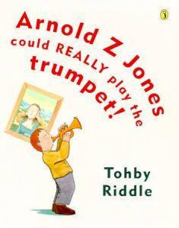 Arnold Z Jones Could Really Play The Trumpet! by Tohby Riddle