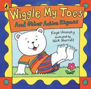 Wiggle My Toes And Other Action Rhymes by Kaye Umansky