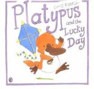 Platypus And The Lucky Day by Chris Riddell