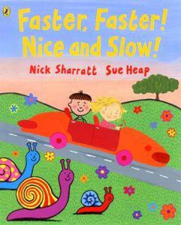 Faster, Faster, Nice & Slow by Nick Sharratt Et Al