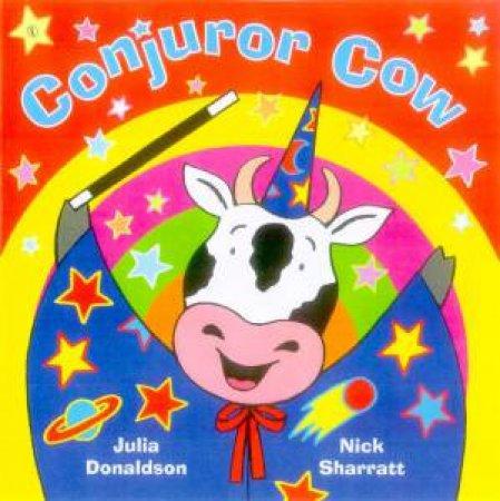 Conjuror Cow by Julia Donaldson & Nick Sharratt