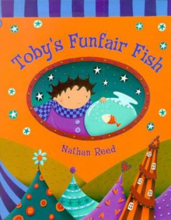 Toby's Funfair Fish by Nathan Reed