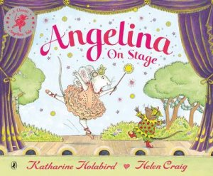 Angelina On Stage by Katharine Holabird