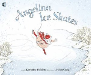 Angelina Ice Skates by Katharine Holabird
