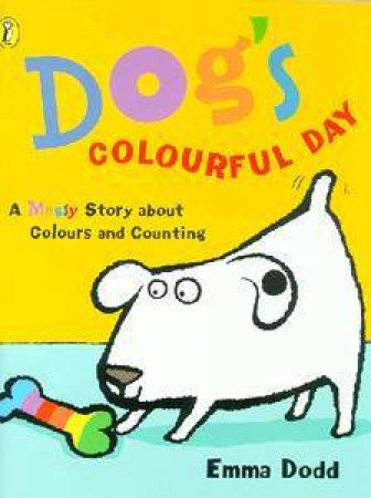 Dog's Colourful Day by Emma Dodd